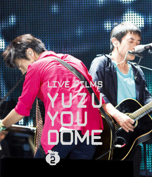 LIVE FILMS YUZU YOU DOME 〜みんな、どうむありがとう〜