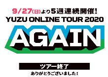 YUZU ONLINE TOUR 2020「AGAIN」